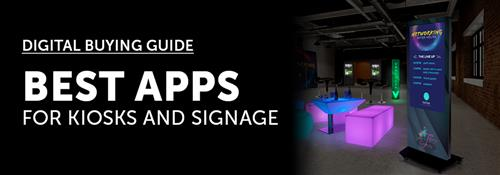 Best Apps for Digital Signage and Touch Screen Kiosks
