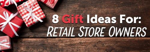 8 gift ideas for a retail shop owner