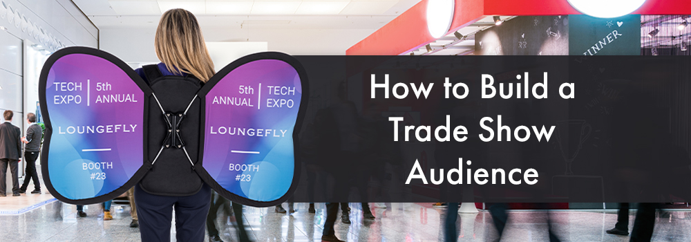 How to Build an Audience for Your Trade Show
