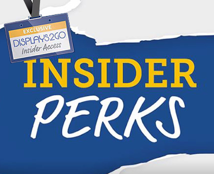 Sign up for Insider Access with Displays2go!