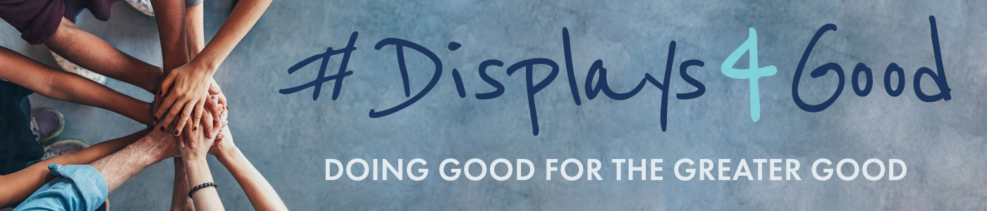 Learn About Displays4Good at Displays2go