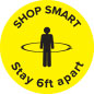 "Physical distancing ""shop smart"" floor decal with adhesive backing"