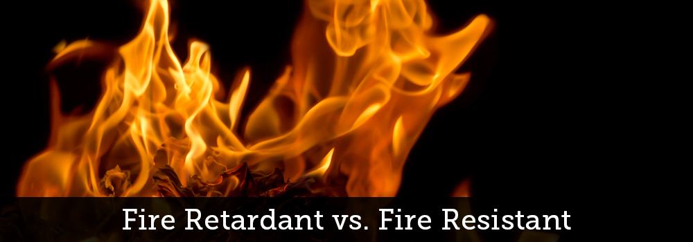 Fire retardant vs fire resistant