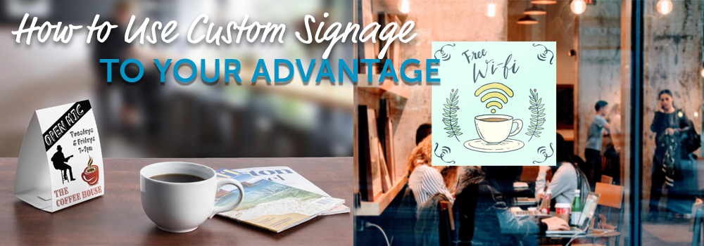 how to use custom signage to your advantage