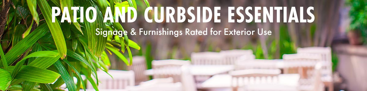 Get ready for warmer weather with sign displays and furnishings rated for outdoor use
