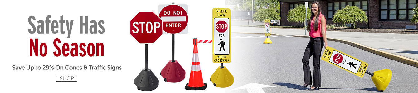 Save on Safety! Save Big on Traffic Signs, Cones, and Much More!