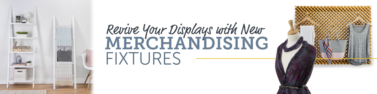 Revive Your Retail Displays with New Merchandising Fixtures