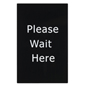 """Please Wait Here"" Stanchion Sign is Great for Casinos"
