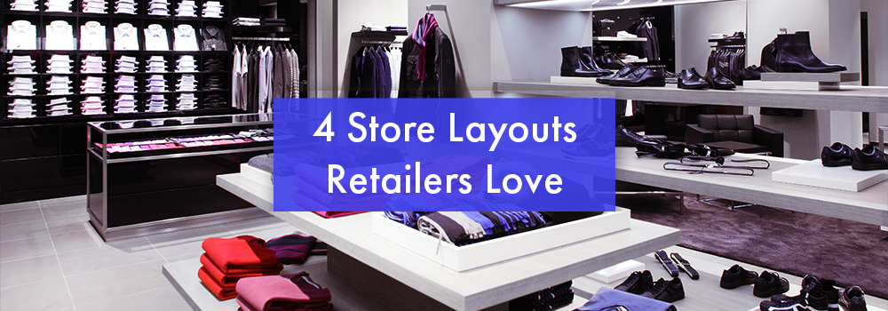 Tips on the Right Store Layout for You