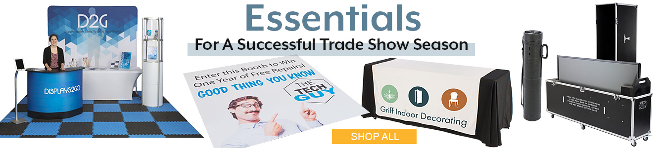 Now is the time to gear up for this year's conventions with our trade show essentials!
