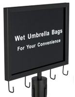Wet umbrella black stanchion sign with 4 built-in bag hooks