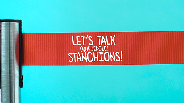 Feature Demo: Let's Talk Stanchions